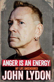John Lydon - Anger is an Energy: My Life Uncensored autobiography, published October 9th 2014, via Simon & Schuster