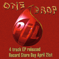 "Public Image Ltd: One Drop 12"" EP released Record Store Day April 21st 2012"